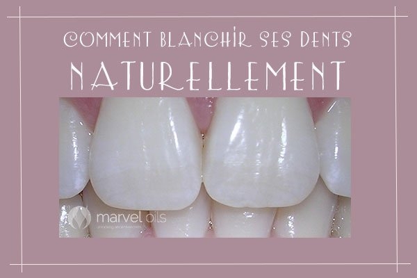 Blanchir ses Dents Naturellement